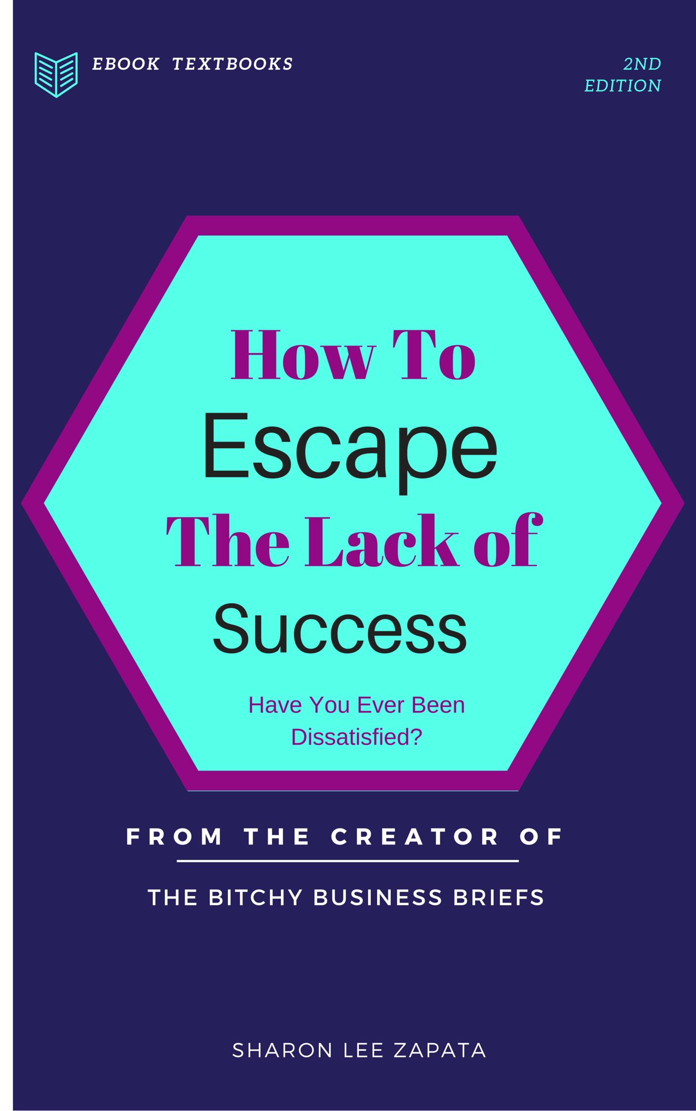 FREE e-Book How To Escape the Lack of Success