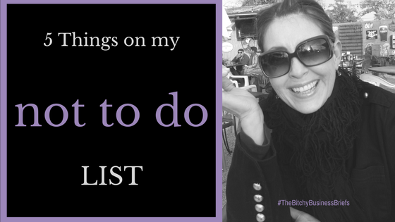 5 Things on my Not-To-Do List