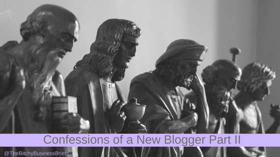 Confessions of a New Blogger Part II
